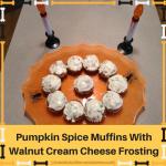 pumpkin-spice-muffins-with-walnut-cream-cheese-frosting
